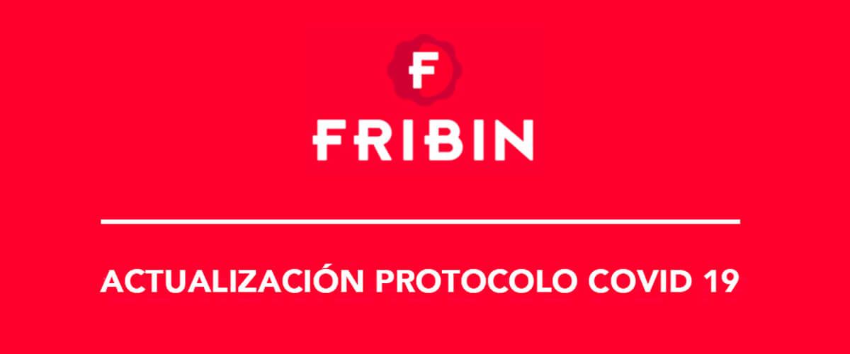 ACTUALIZACIÓN DEL PROTOCOLO IMPLANTADO POR FRIBIN FRENTE AL COVID-19